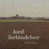 Gertrud Oelsner og Gry Hedin (red.): Jordforbindelser. Dansk maleri 1780-1920 og det antropocæne landskab