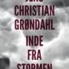 Jens Christian Grøndahl: Inde fra stormen