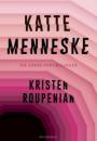 Kristen Roupenian: Kattemenneske og andre fortællinger