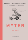 Sara Juul Østergaard & Marianne Zangenberg Lynggaard: 100 myter om mad