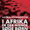 Katrin Ottarsdóttir: I Afrika er der mange søde børn