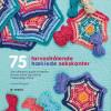 Leonie Morgan: 75 farvestrålende hæklede sekskanter