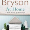 Bill Bryson: At home – a short history of private life
