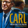 Carl Holst: Carl – prisen for et liv i politik