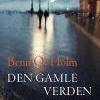 Benn Q. Holm: Den gamle verden