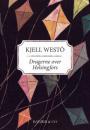 Kjell Westö: Dragerne over Helsingfors