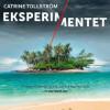Catrine Tollström: Eksperimentet