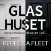 Rebecca Fleet: Glashuset