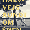 Pia Konstantin Berg: Halvvejs rundt om søen