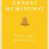 Ernest Hemingway: Hvem ringer klokkerne for?