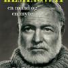 Bo Tao Michaëlis: Hemingway – en mand og en myte