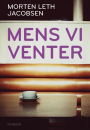 Morten Leth Jacobsen: Mens vi venter