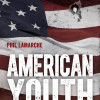 American Youth: Phil Lamarche