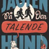 Morten Dürr & Bo skjoldborg: Jagten på den talende hund