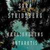 Sara Stridsberg: Kærlighedens Antarktis