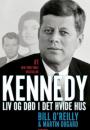 Bill O'Reilly og Martin Dugard: Kennedy – Liv og død i Det Hvide Hus