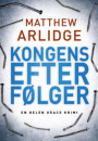 Matthew Arlidge: Kongens efterfølger