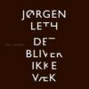 Jørgen Leth: Det bliver ikke væk