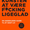 Mark Manson: Kunsten at være fucking ligeglad