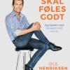 Ole Henriksen: Det skal føles godt