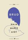 Naja Marie Aidt: Om brud