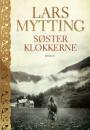 Lars Mytting: Søsterklokkerne