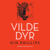 Gin Phillips: Vilde dyr