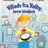 Anne Sophie Hammer: Villads fra Valby lærer klokken