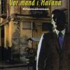 Graham Greene: Vor mand i Havana