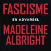 Madeleine Albright: Fascisme. En advarsel