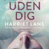 Harriet Lane: Aldrig uden dig