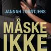 Jannah Loontjens: Måske ikke alligevel