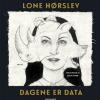 Lone Hørslev: Dagene er data