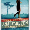 Jonas Jonasson: Analfabeten der kunne regne
