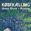 Anna Dyhr: Købekælling