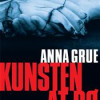 Anna Grue: Kunsten at dø