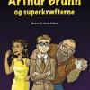 Rasmus Alenkær: Arthur Bruhn og superkræfterne