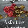 Benn Q. Holm: Asfalt og blomster