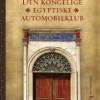 Alaa Al-Aswany: Den kongelig egyptiske automobilklub