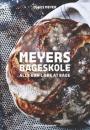Claus Meyer: Meyers bageskole – Alle kan lære at bage