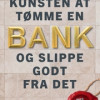 Thomas G. Svaneborg:  Kunsten at tømme en bank