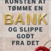 Thomas G. Svaneborg:  Kunsten at tømme en bank