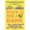 Steven D. Levitt og Stephen J. Dubner: When to rob a bank