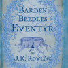 J.K. Rowling: Barden Beedles Eventyr