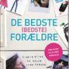 Sigrid Riise og Helen Lyng Hansen: De bedste (bedste) forældre