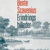 Bente Scavenius: Erindringsbilleder