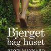 Joyce Maynard: Bjerget bag huset