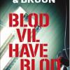 Karen Vad Bruun og Benni Bødker: Blod vil have blod