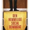 Ukendt: Den hemmelige socialdemokrat