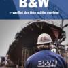 Niels Bjørn Hansen: B&W – værftet der ikke måtte overleve